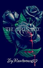 The True Side| Abandoned by Randomness80