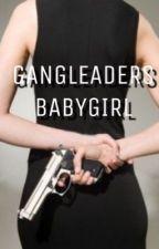 Gangleaders Babygirl  by leprechaundina