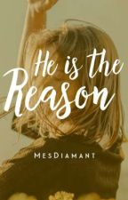 He is the Reason|On Going-Slow Update by Chiayelot