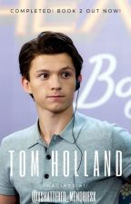 Tom Holland Imagines by XShattered_Memoriesx