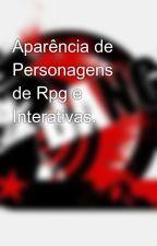 Aparência de Personagens de Rpg e Interativas. by Baccano-kun