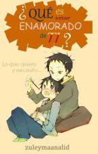 ¿Qué es estar enamorado de ti? (Kamitani x Ryuuichi)《Gakuen Babysitters》 by zuleymaanalid