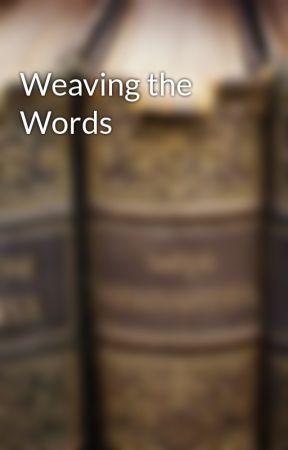 Weaving the Words by AaliyaShrivastava6