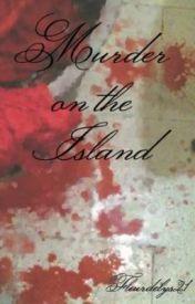 Murder on the Island by Fleurdelys21
