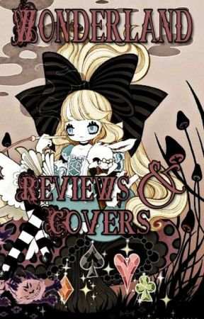 Wonderland Reviews And Covers [OPEN] by WonderlandBC