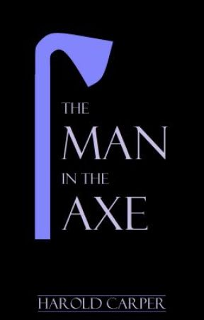 The Man in the Axe by HaroldCarper