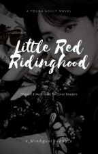 Red Riding Hood [yandere werewolfxreader]√ by x_MinAgustDaddy_x