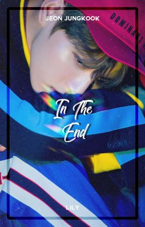 In The End ― Jeon Jungkook by xiurious