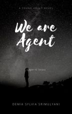 We are Agents by demiasylvia