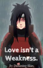 Love isn't a Weakness. (Uchiha Madara) by Darkening-Skies
