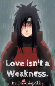 Love isn't a Weakness. (Uchiha Madara) by Darkening-Skies