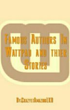 FAMOUS AUTHORS IN WATTPAD AND THEIR STORIES by CrazyetAmazingLKD