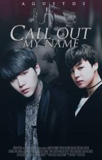 Call out my name ♠️ YoonMin by AGUSTDS
