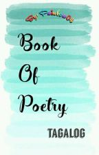 Book Of Poetry (( Tagalog )) by Painbow04