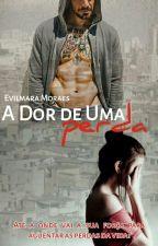 A DOR DE UMA PERDA by Evilmoraes
