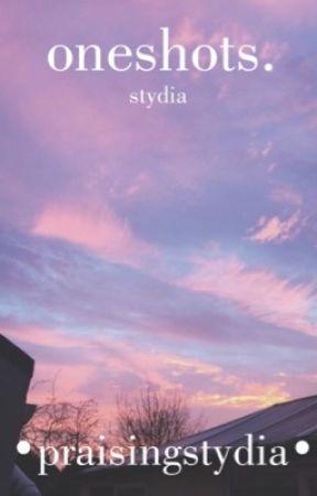 Stydia Oneshots. by praisingstydia