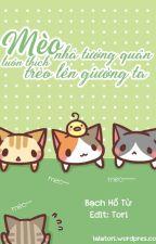 [Đam mỹ - Edit] Mèo nhà tướng quân luôn thích trèo lên giường ta - Bạch Hồ Từ by maithao2234
