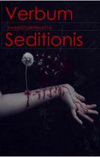 Verbum Seditionis by SweetDarkHeart16