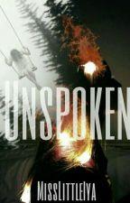 Unspoken by MissLittleIya