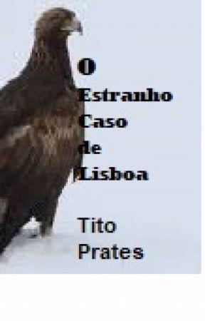 O Estranho Caso de Lisboa by TitoPrates