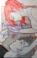 Perfect (A Kailor Story) by Sunnyninja13