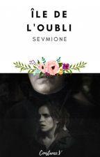 Île de l'oubli - [Sevmione/Snamione] by ConstanceValmy
