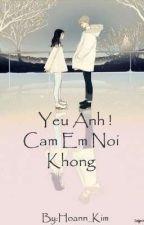 Yêu Anh ! Cấm Em Nói Không by Hoann_Kim