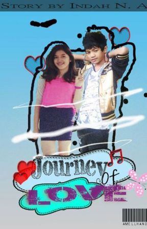 Journey of Love (COMPLETED) by IndahChoAmalia