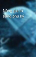 Nông gia tử sủng phu ký by Yu_Rin