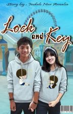 LOCK AND KEY (COMPLETED) by IndahChoAmalia