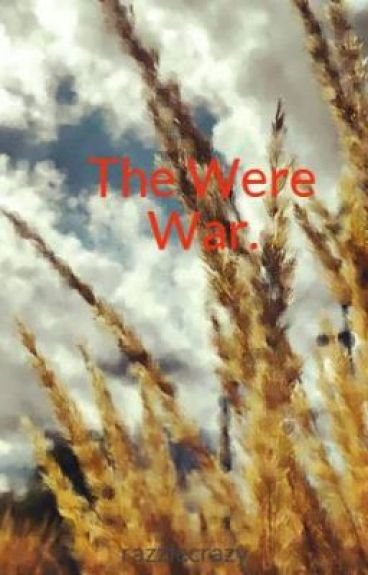 The Were War. by razzlecrazy
