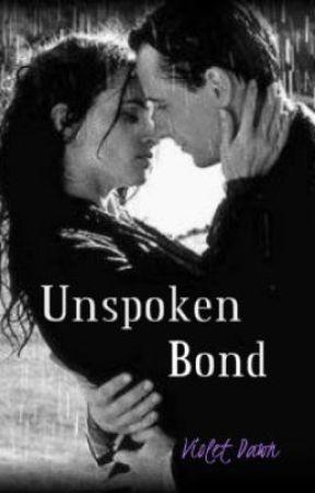 Unspoken Bond (Completed) by Shattered_Violet