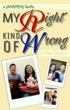 My Right Kind Of Wrong (a JanePenj Fanfic)  by janepenj