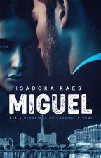 Miguel ( Herdeiros do Cassino - Livro 1) by isadoraraes2015