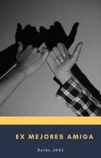 Ex Mejores Amigas (Camila cabello y tu Gip) by Marshmello_123