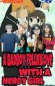 The BADBOY FellInLove With A Nerdy Girl by bernabealthea1220