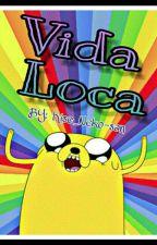 Vida loca.  by kisc_Itza_