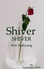 Shiver Shiver  k.t.h by SugaKookie_RMV
