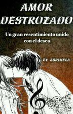 Amor destrozado by Adrihela