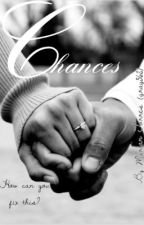 Book 1 • Chances • ✔️ by gray562