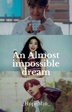An almost impossible dream by _NamBi_