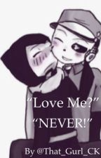 """Love me?"" ""NEVER!"" by GothySans"
