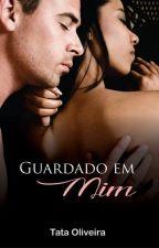 GUARDADO EM MIM by tataescritora2