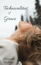 Technicalities of Grace by Hannahlhw