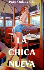 La chica nueva. by OrianaSangronis2