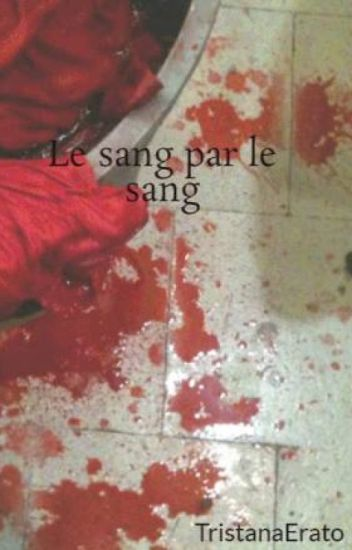 Le sang par le sang