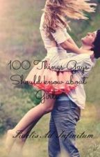100 Things Guys should know about girls/ Rules of a gentleman by FidelisAdInfinitum
