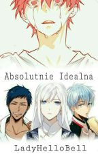 Absolutnie Idealna [Akashi x OC] by LadyHelloBell