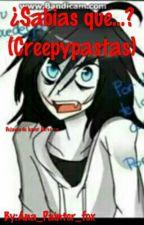 ¿Sabias que...?(Creepypastas) by AnaPainterfox