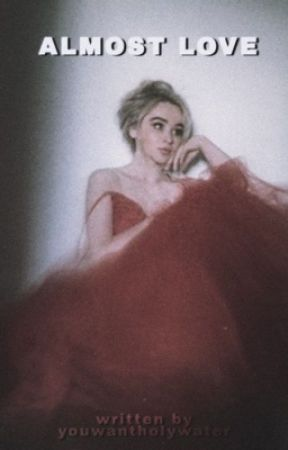 Almost Love • Sabrina Carpenter  by YouWantHolyWater